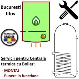 Montaj + PIF Centrala termica max 40 kW Boiler alaturat